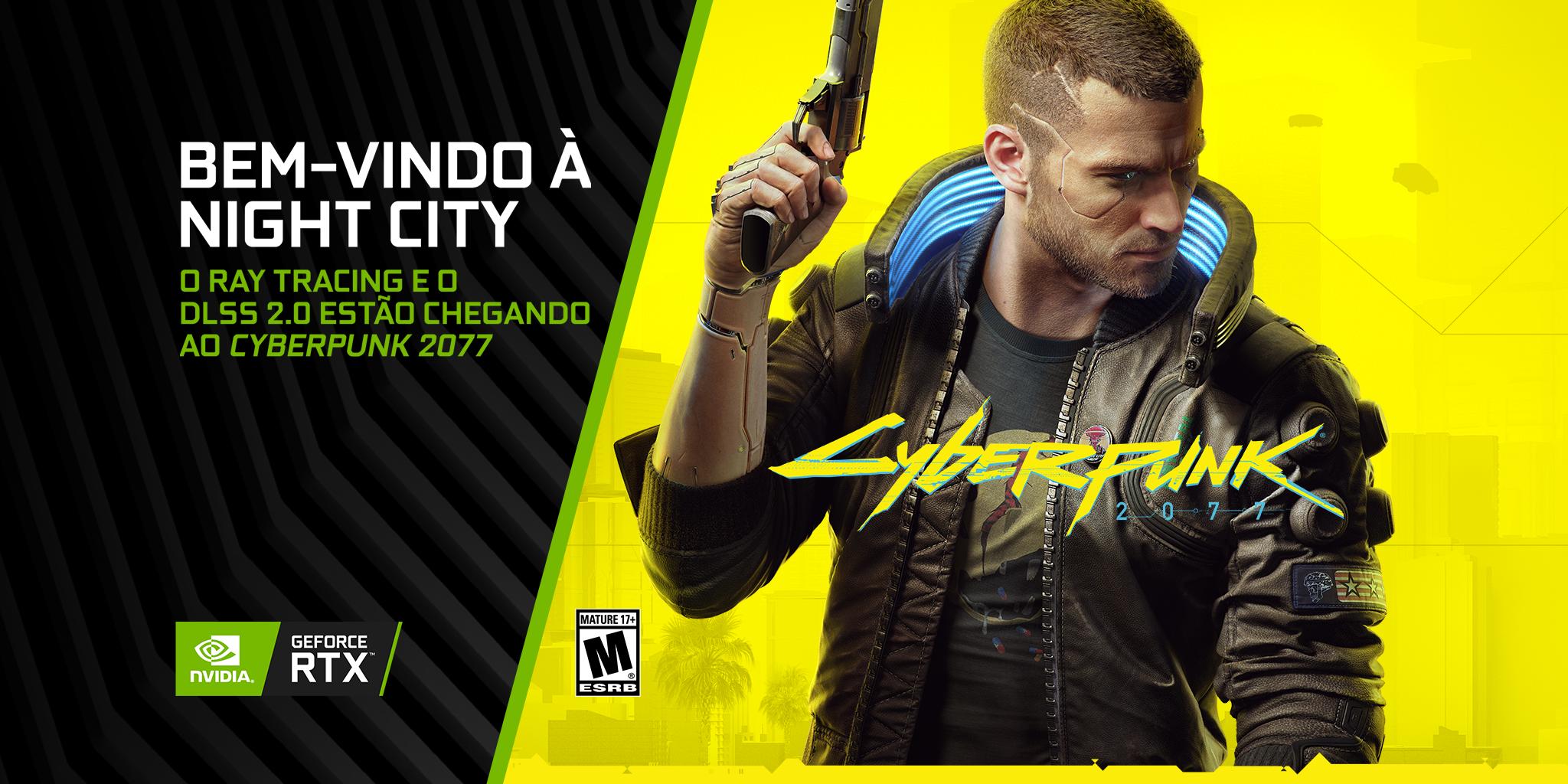 Nvidia | Cyberpunk 2077 chegará pronto para Ray Tracing e NVIDIA DLSS 2.0 no lançamento